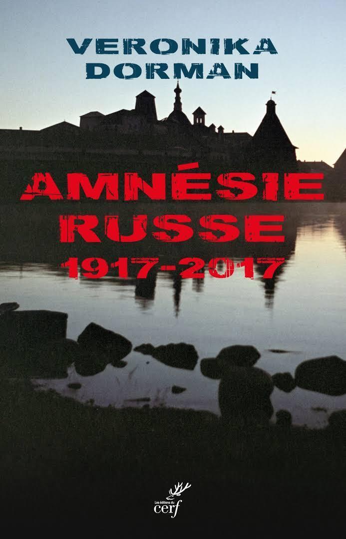 Книга Вероники Дорман «Русская амнезия, 1917-2017»