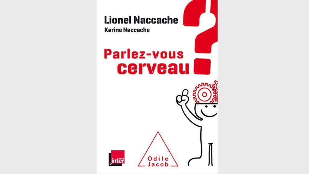 """""""Parlez-vous cerveau?"""" de Karine et Lionel Naccache"""