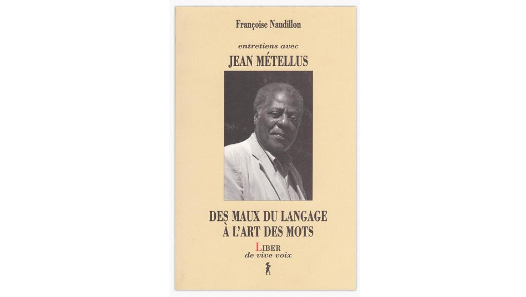 «Entretiens avec Jean Métellus», de Françoise Naudillon.