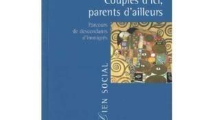 «Couples d'ici, parents d'ailleurs. Parcours de descendants d'immigrés», de Beate Collet, Emmanuelle Santelli, chez Presses universitaires de France, 2012.