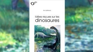 Couverture du livre «Idées reçues sur les dinosaures».