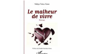 «Le malheur de vivre» de Ndèye Fatou Kane. Préface de Cheikh Hamidou Kane.