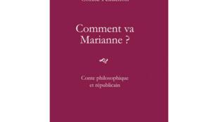 « Comment va Marianne ? », de Corine Pelluchon,  publié chez François Bourin Editeur.