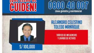 Hati ya Kimataifa ya kukamatwa kwa rais wa zamani wa Peru Alejandro Toledo na zawadi ya Euro 29,000  imeahidiwa kwa yeyote atakayetoa habari zitakazosaidia kukamatwa kwake.