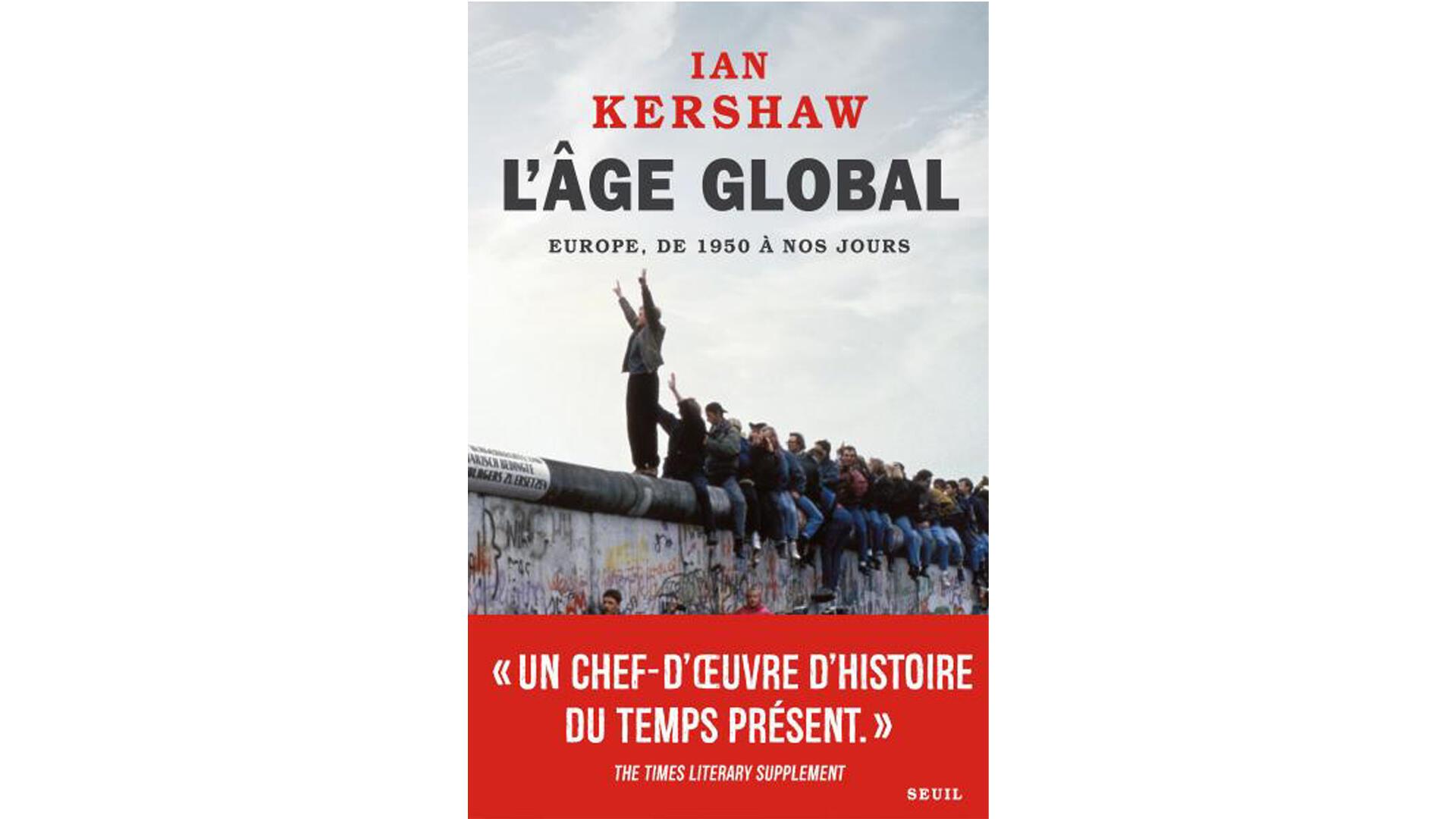 Couverture «L'âge global, l'Europe de 1950 à nos jours», de Ian Kershaw. Avec la traduction de Xavier Combes.
