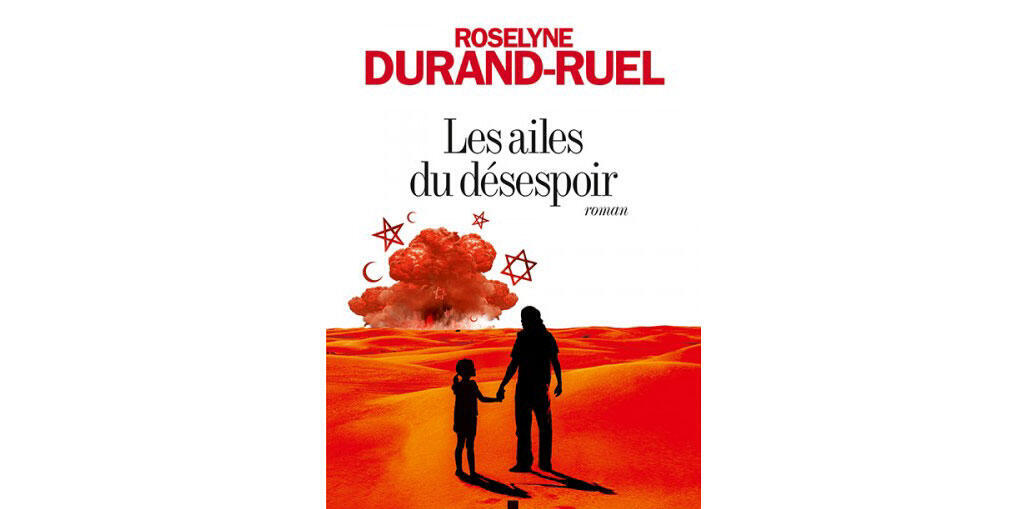 « Les ailes du désespoir » de Roselyne Durand-Ruel