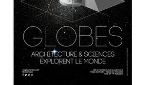 Exposition «Globes, Architecture et Sciences explorent le monde».