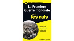 Couverture du livre «La Première Guerre mondiale pour les nuls» de Jean-Yves Le Naour.