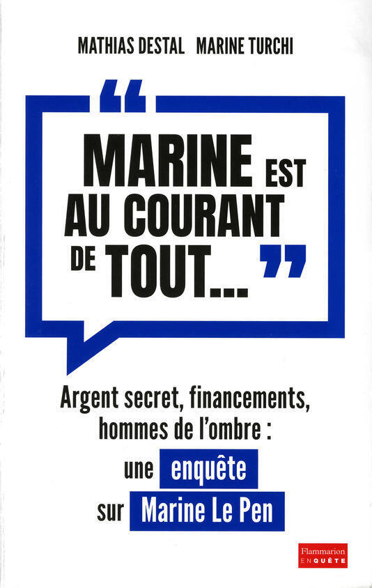 Книга «Марин все знала» («Marine est au courant de tout…», изд. Flammarion) вышла во Франции 15 марта 2017