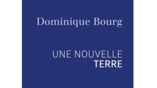 «Une nouvelle terre», de Dominique Bourg.
