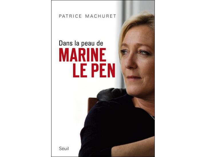 Couverture de l'essai « Dans la peau de Marine Le Pen », par Patrice Machuret.