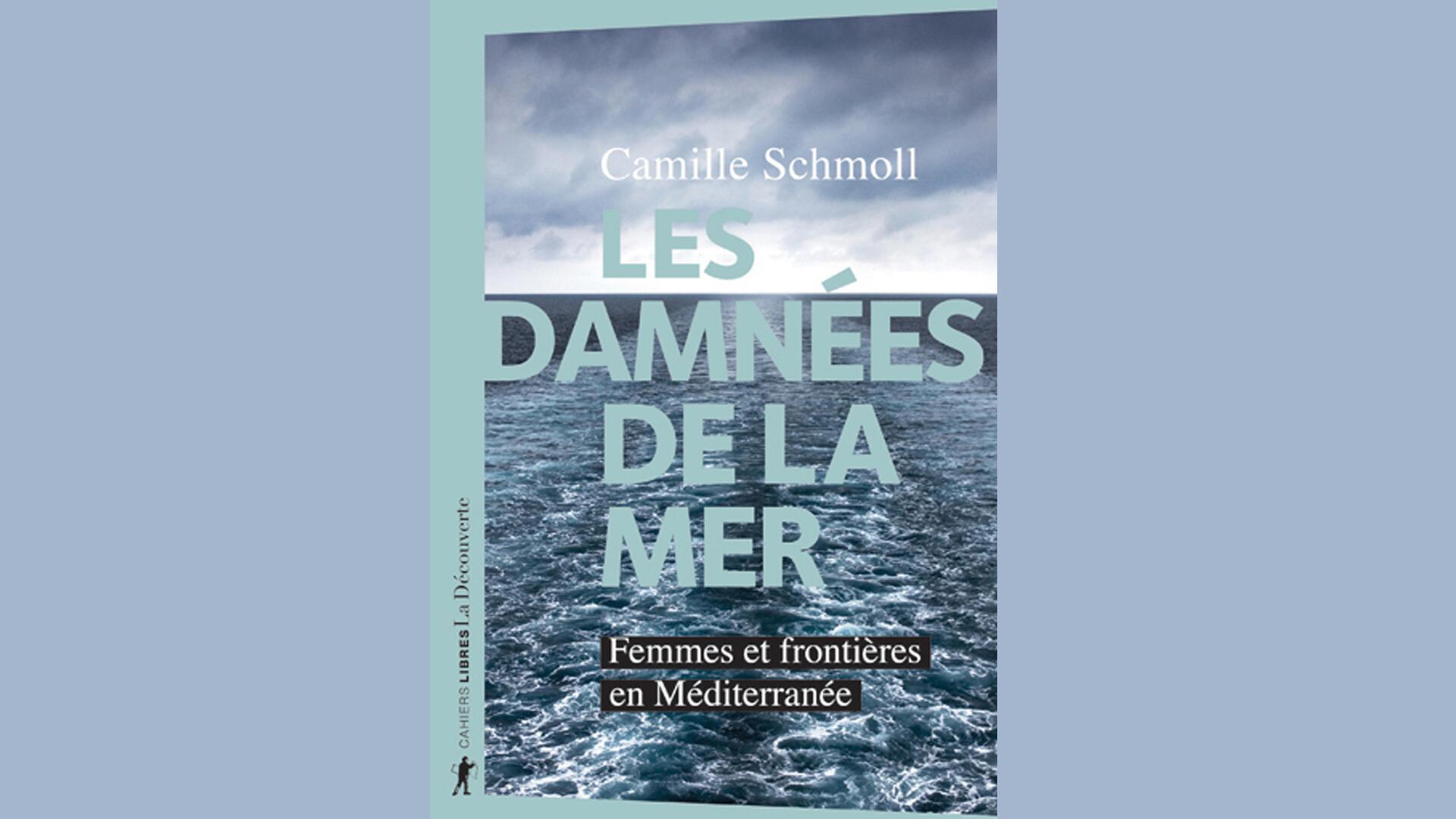 «Les damnées de la mer», de Camille Schmoll.