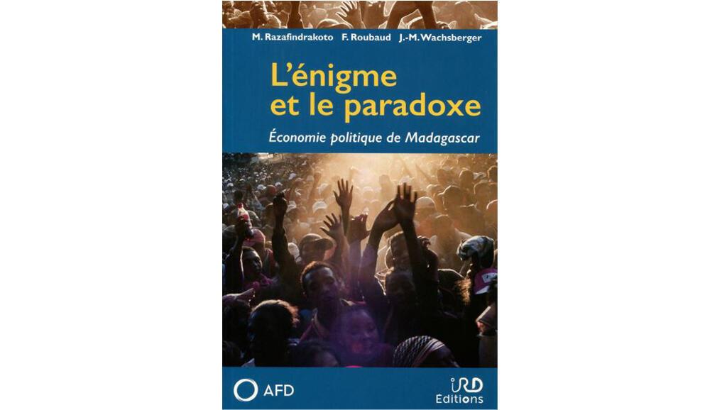 Couverture «L'Enigme et le Paradoxe, Economie politique de Madagascar».