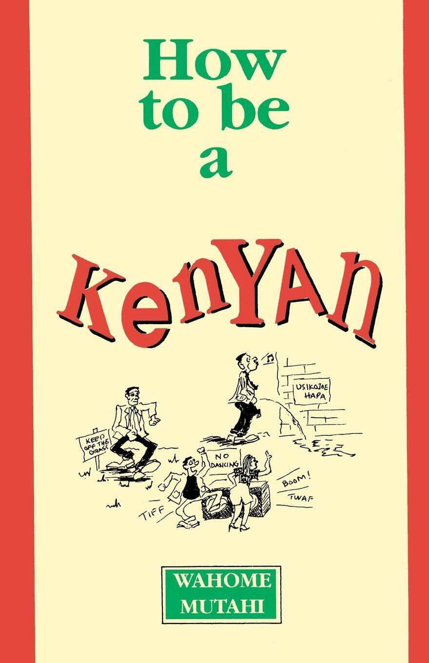 """A detail from Wahome Mutahi's famous humorous book, """"How to Be a Kenyan"""""""