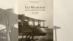 La couverture de l'ouvrage «Les Mauriciens dans la Grande Guerre 1914-1918» de Christine Chompton-Ahnee et Christine Renard.
