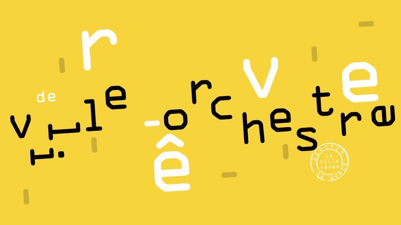 Rêve de ville-orchestre.