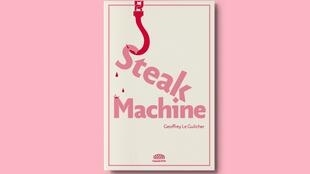 Couverture de « Steak Machine » aux éditions Goutte d'or.