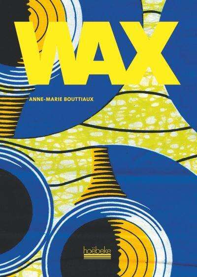 La couverture du livre d'Anne-Marie Bouttiaux, «Wax».