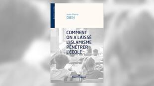 Le livre de Jean-Pierre Obin «Comment on a laissé l'islamisme pénétrer l'école».
