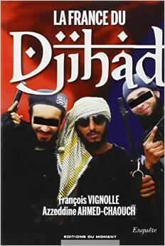 « La France du Djihad », d'Azzedine Ahmed-Chaouch.