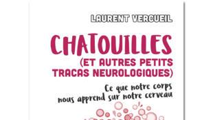 Couverture «Chatouilles (et autres petits tracas neurologiques)», de Laurent Vercueil.