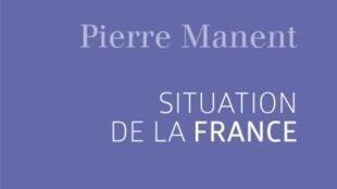 «Situation de la France», par Pierre Manent, publié aux éditions Desclée de Brouwer.