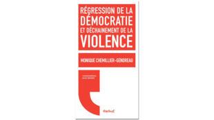 «Régression de la démocratie et déchainement de la violence», de Monique Chemillier-Gendreau.