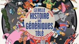 Couverture du livre d'Olivier Fallaix et Rui Pascoal «La Belle histoire des génériques télé, de Goldorak à Pokémon», Ynnis éditions.