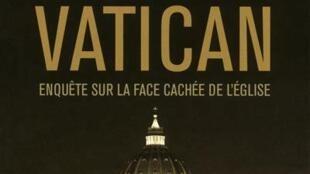 <i><b>Sexe au Vatican, </i>enquête sur la face cachée de l'Eglise, </b>Auteur : Carmelo Abbate. Traduit de l'italien par Joseph Antoine. Éditeur : Michel Lafon. Collection : Document