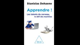 Le livre «Apprendre ! Les talents du cerveau, le défi des machines».