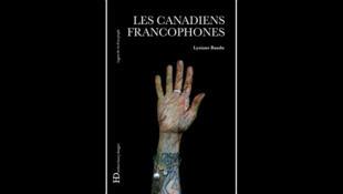<i>Les Canadiens francophones, </i>de Lysiane Baudu, paru aux Editions HD Ateliers Henry Dougier.