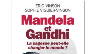 «Mandela et Gandhi : la sagesse peut-elle changer le monde ?», d'Eric Vinson et Sophie Viguier-Vinson.
