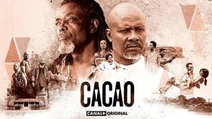 """""""Cacao"""", la nouvelle superproduction panafricaine de Canal+ Afrique."""