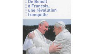Couverture du livre « De Benoît à François, une révolution tranquille » de Jean-Louis de La Vaissière aux éditions Le Passeur.