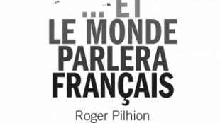 Et le monde parlera français .