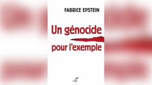 «Un génocide pour l'exemple», par Fabrice Epstein.