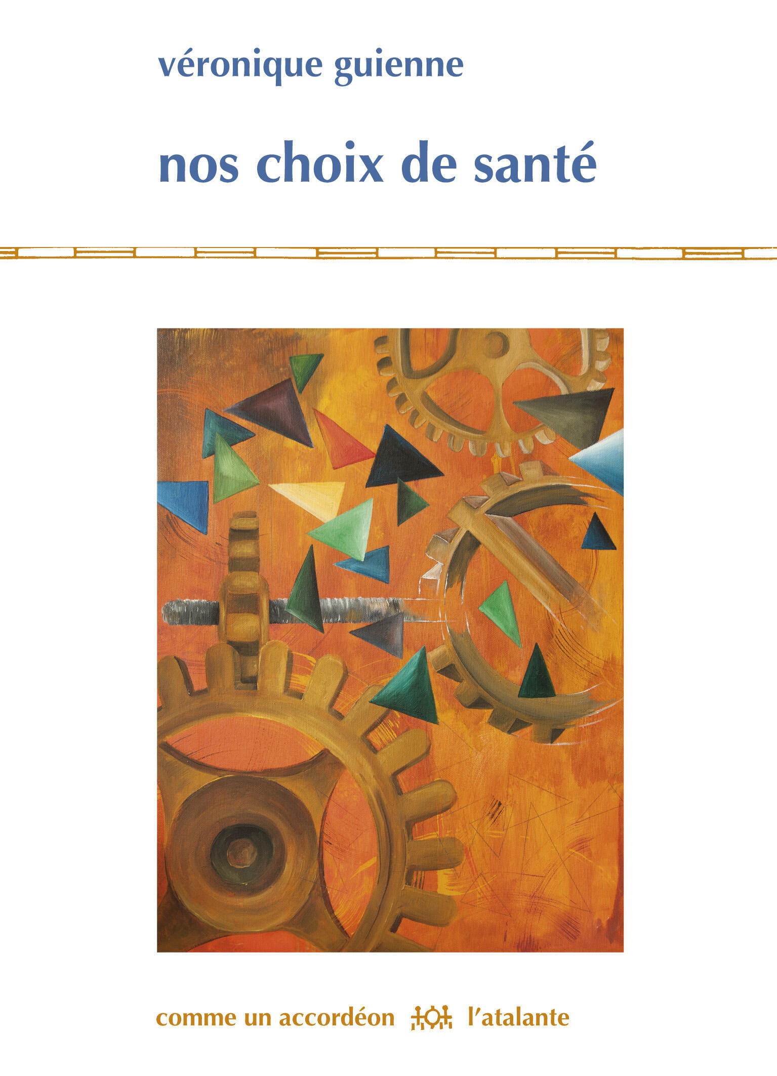 « Nos choix de Santé » de Véronique Guienne aux éditions l'Atlante.