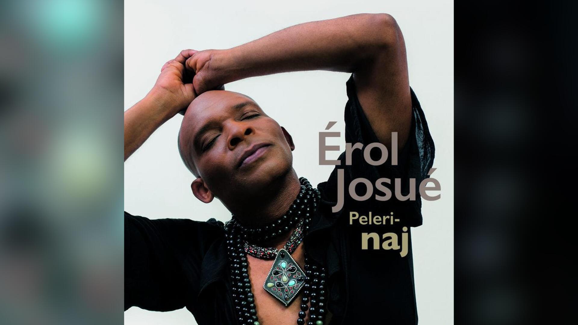 Musique - Erol Josué - Pelerinaj - Koze Kilti - Haïti