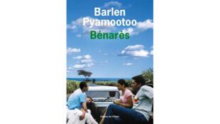 Couverture du livre «Bénarès», de Barlen Pyamootoo.