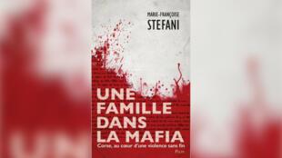 «Une famille dans la mafia», de Marie-Françoise Stefani- 9782259277143ORI