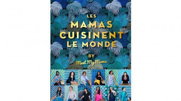Couverture de «Les mamas cuisinent le monde byMeet my mama».