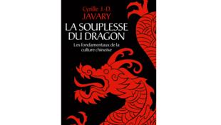 «La souplesse du dragon», du sinologue Cyrille Javary, explique les fondamentaux de la culture chinoise.