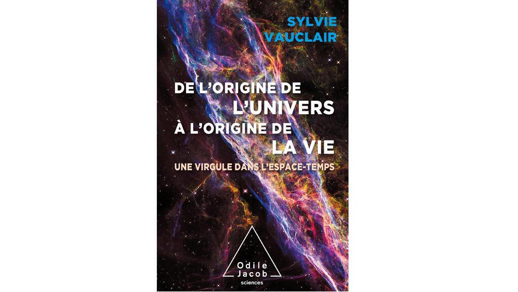Couverture «De l'origine de l'univers à l'origine de la vie», de Sylvie Vauclair.