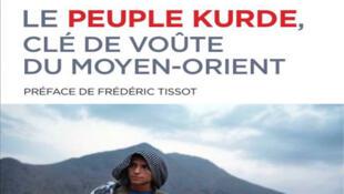 Couverture du livre «Le peuple kurde, clé de voûte du Moyen-Orient »