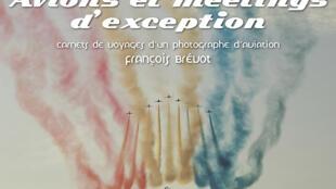La passion de François Brévot illustrée par les photos de son dernier livre paru chez Pascal Galodé.