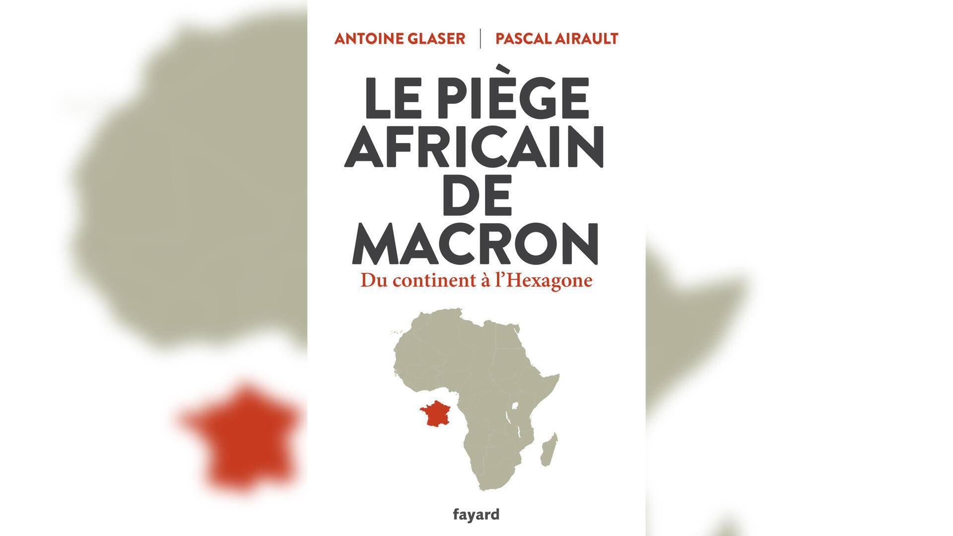 couverture Le piège africain de Macron - Fayard - Une semaine d'actualité