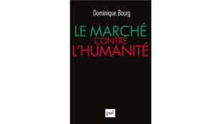 «Le marché contre l'humanité», de Dominique Bourg.