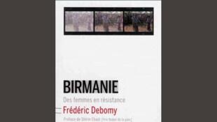 <i>Birmanie: des femmes en résistance, </i>paru le 20 février 2014 aux Editions Buchet/Chastel.