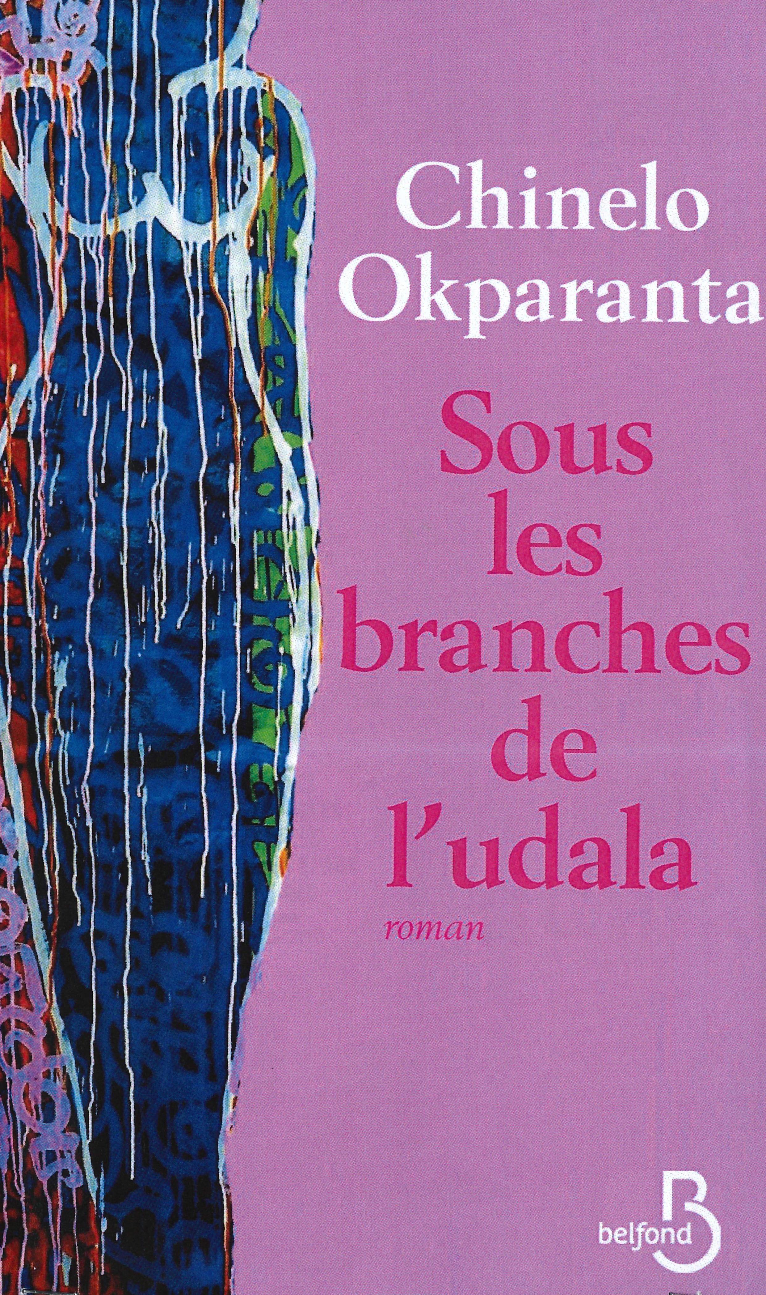 Sous les branches de l'udala est le premier roman de la Nigériane Chinelo Okparanta.