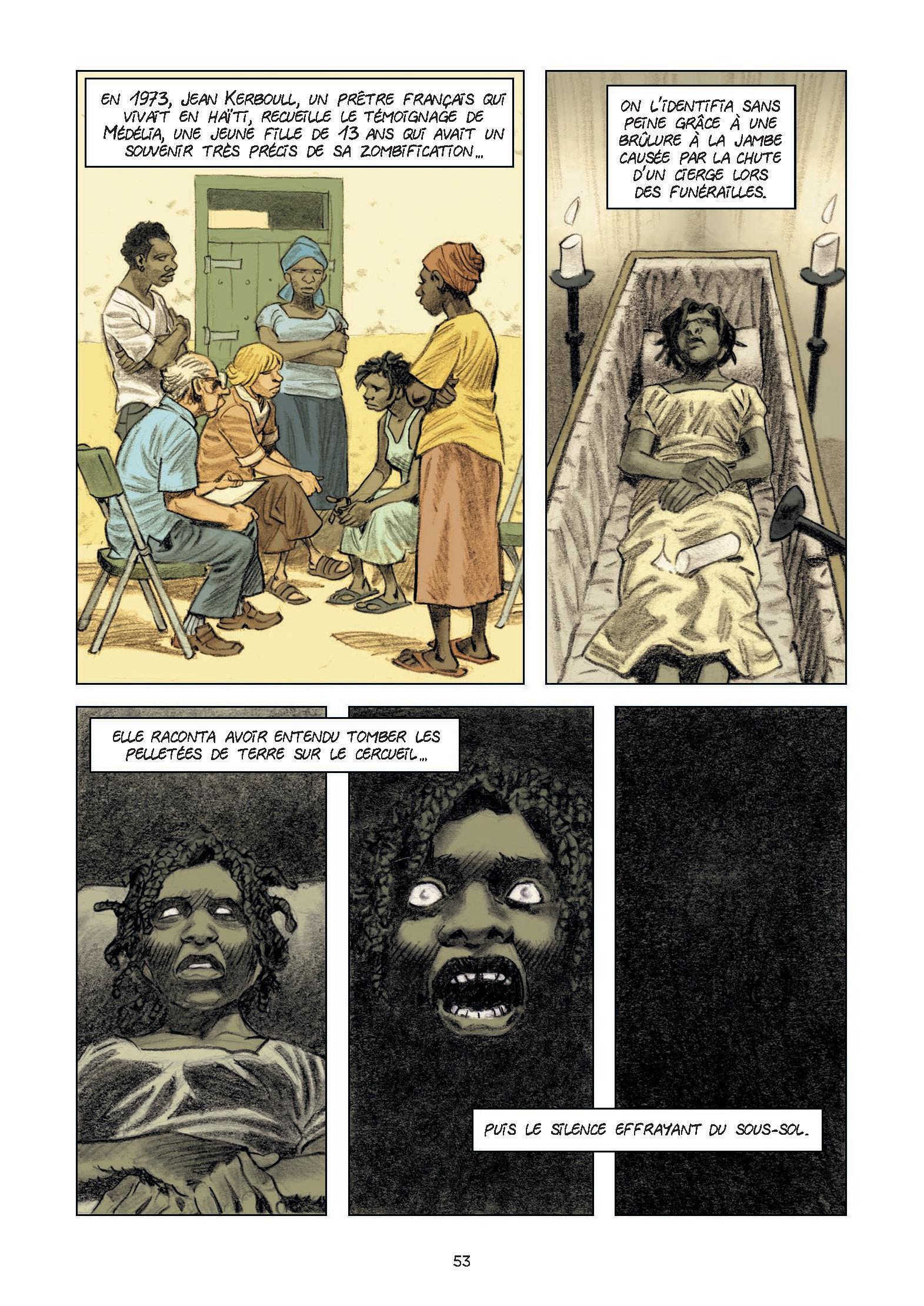 Les personnes empoisonnées pour être zombifiées restent conscientes de tout ce qui se passe autour de leur corps.